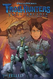TROLLHUNTERS TALES OF ARCADIA THE FELLED TP (C: 1-0-0)